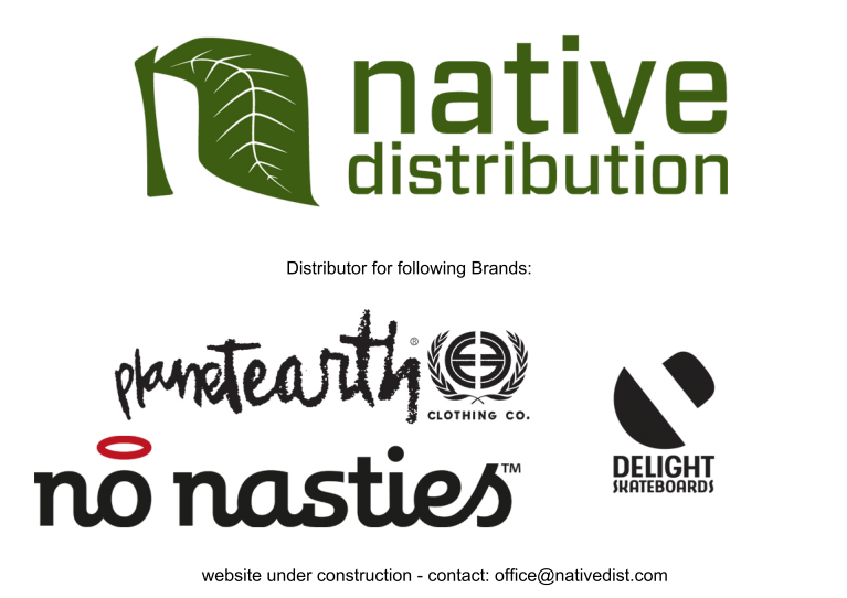 Distribution for Planet Earth, No Nasties, Delight Skateboards